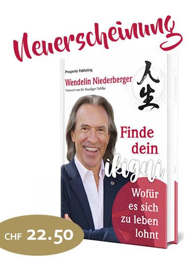 Finde dein Ikigai von Wendelin Niederberger